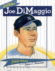 Joltin' Joe DiMaggio by Jonah Winter and James Ransome