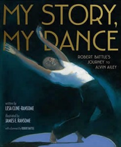 My Story, My Dance by Lesa Cline-Ransome and James Ransome
