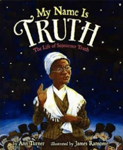 My Name is Truth by Ann Turner and James Ransome